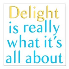 "Delight Square Car Magnet 3"" x 3"""
