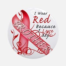 I Wear Red Because I Love My Brothe Round Ornament