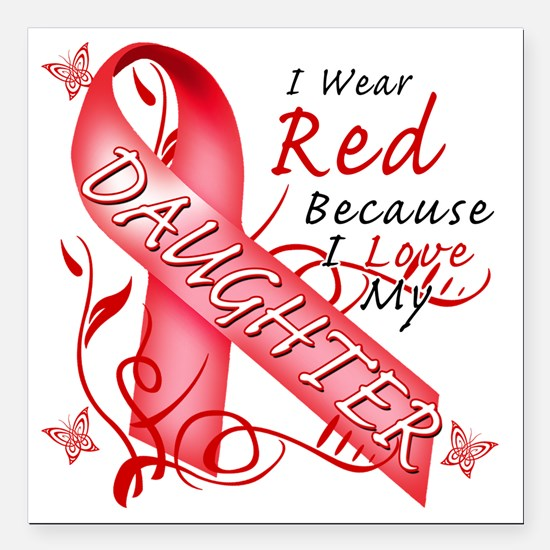 "I Wear Red Because I Lov Square Car Magnet 3"" x 3"""