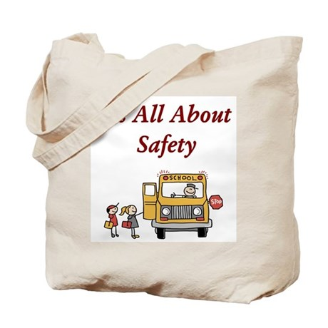 It's All About Safety Tote Bag