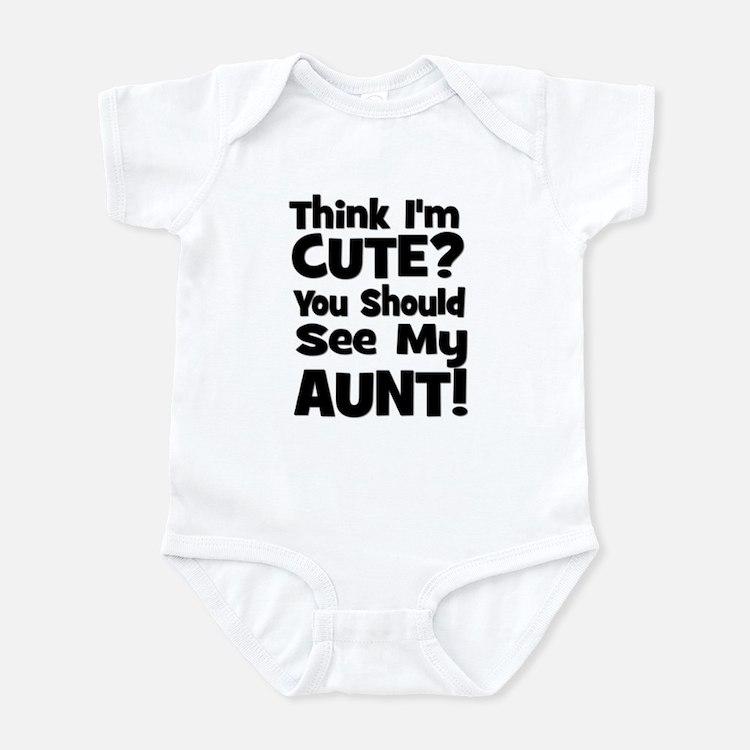 Think I'm Cute? Aunt - Black Infant Bodysuit