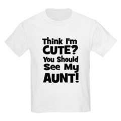Think I'm Cute? Aunt - Black Kids T-Shirt