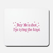 Buy Me A Shot - Hot Pink Mousepad