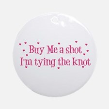 Buy Me A Shot - Hot Pink Ornament (Round)