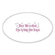 Buy Me A Shot - Hot Pink Oval Decal