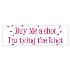 Buy Me A Shot - Hot Pink Bumper Bumper Sticker