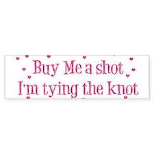 Buy Me A Shot - Hot Pink Bumper Bumper Stickers