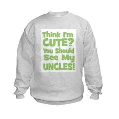 Think I'm Cute? UncleS (Plura Sweatshirt