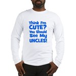 Think I'm Cute? UncleS (Plura Long Sleeve T-Shirt