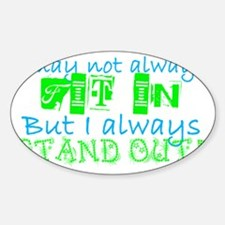 Awareness Tee Stand Out copy copy Sticker (Oval)
