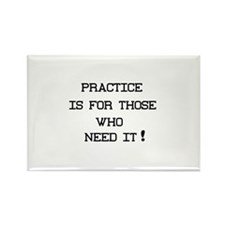 Practice Is For Rectangle Magnet
