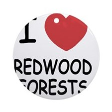 REDWOOD_FORESTS Round Ornament