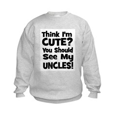 Think I'm Cute? UncleS (Plura Sweatshirt