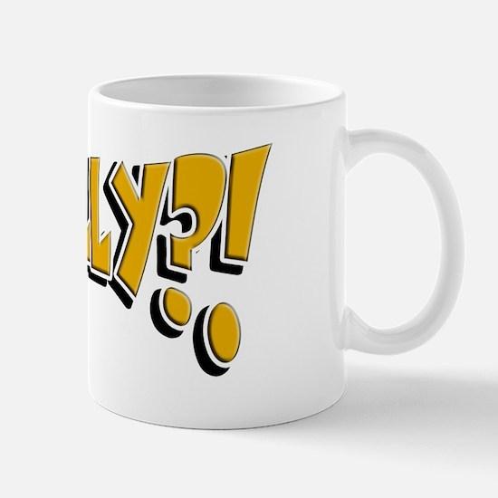 Really?! Mug