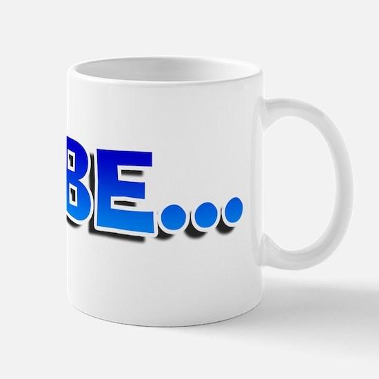 Sneable (Maybe) Mug