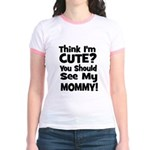 Think I'm Cute? Mommy - Black Jr. Ringer T-Shirt