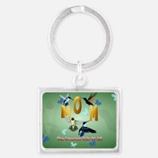 MOM. The greatest gift of all.- Landscape Keychain