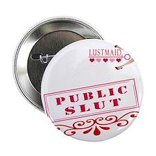 """PUBLIC--SLUT 2.25"""" Button"""