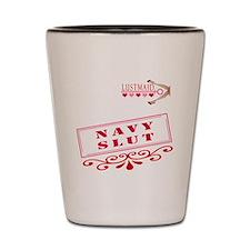 NAVY--SLUT Shot Glass