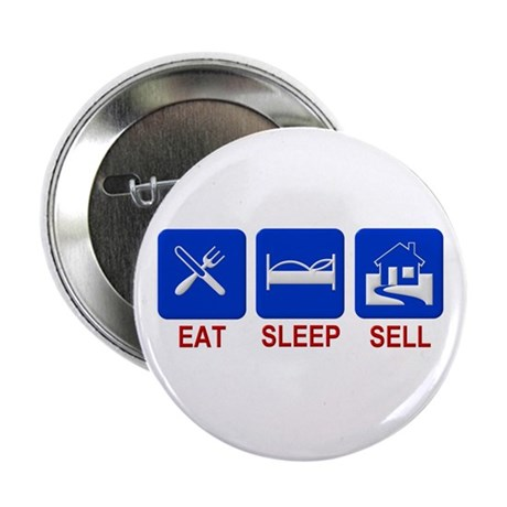 Eat. Sleep. Sell. Button