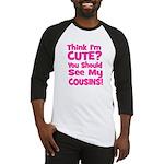 Think I'm Cute? CousinS (Plur Baseball Jersey