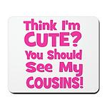 Think I'm Cute? CousinS (Plur Mousepad