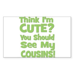 Think I'm Cute? CousinS (Plur Sticker (Rectangular