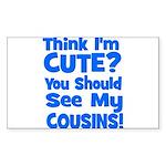 Think I'm Cute? CousinS {Plur Sticker (Rectangular