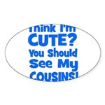 Think I'm Cute? CousinS {Plur Oval Sticker