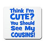Think I'm Cute? CousinS {Plur Mousepad