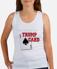 Time to Play the Trump Card copy Women's Tank Top