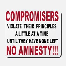 Compromisers violate their principles t  Mousepad