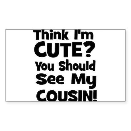 Think I'm Cute? Cousin - Blac Sticker (Rectangular