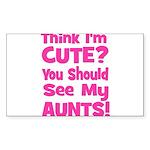 Think I'm Cute? AuntS (Plural Sticker (Rectangular