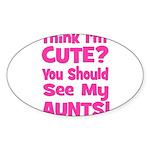 Think I'm Cute? AuntS (Plural Oval Sticker
