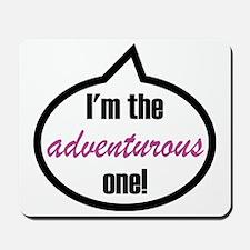 Im_the_adventurous Mousepad