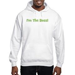 I'm The Boss! Green Hoodie
