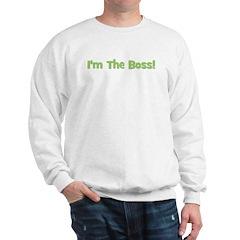 I'm The Boss! Green Sweatshirt