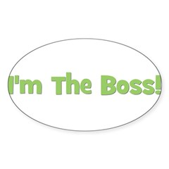 I'm The Boss! Green Oval Decal