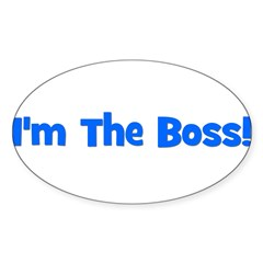 I'm The Boss! Blue Oval Decal