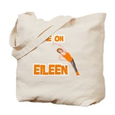 come on eileen Tote Bag
