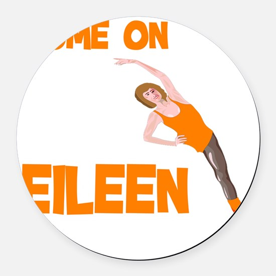 come on eileen Round Car Magnet
