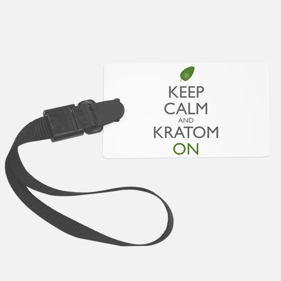 Keep Calm And Kratom On Luggage Tag