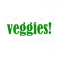 Veggies! Aluminum License Plate