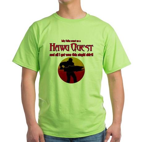 Got this stupid shirt Green T-Shirt