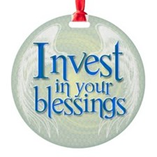 invest in your blessings Ornament