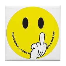 smiley that right i said fu ave a nic Tile Coaster