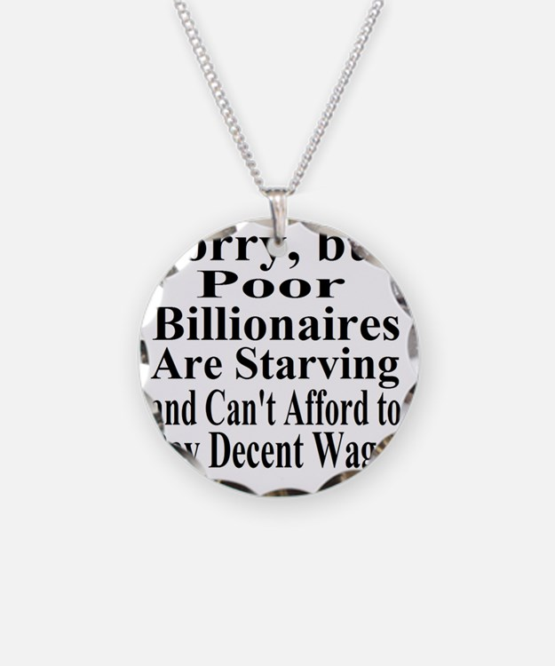 Billionaires are Starving Ca Necklace