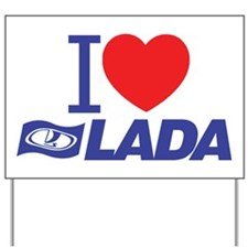 I love Lada Yard Sign