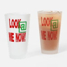 look_at_me_now_1 Drinking Glass